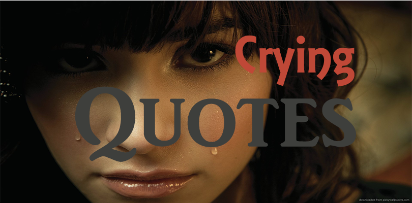 60 Sad Crying Quotes Sayings That Will Make You Cry Enchanting Crying Quotes With Pics