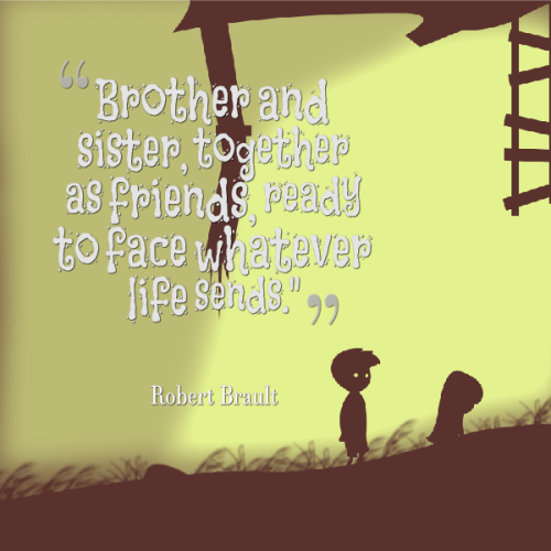 Quotes In Brother: Sibling Quotes For Your Cute Brother